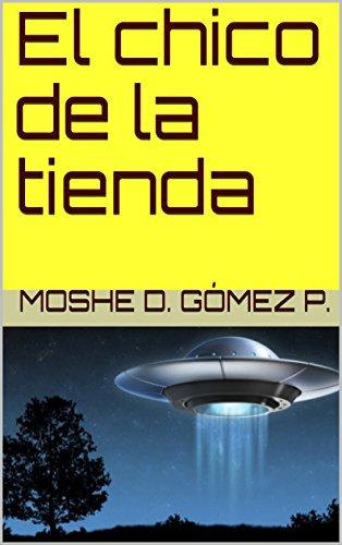El chico de la tienda por Moshe D. Gómez  P.