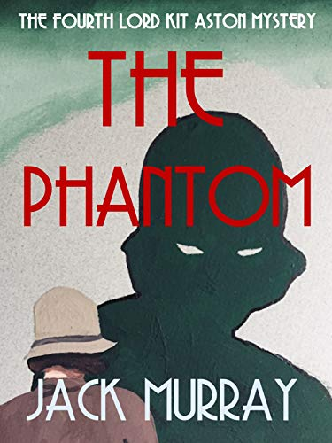 The Phantom: The Fourth Lord Kit Aston Mystery (English Edition)