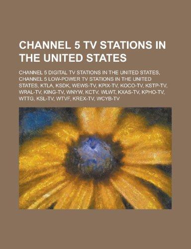 Channel 5 TV Stations in the United States: Ktla, Ksdk, Wews-TV, Kpix-TV, Koco-TV, Kstp-TV, Wral-TV, King-TV, Wnyw, Kctv, Wlwt, Kxas-TV