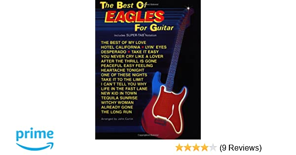 The Best of Eagles for Guitar with Super-TAB Notation /& Chords Music Book