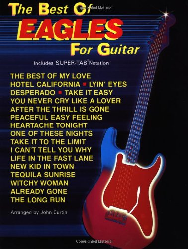 The Best of the Eagles for Guitar: Includes Super Tab Notation (Best Of... for Guitar) -
