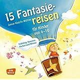 15 Fantasiereisen für Kinder von 4-10: Frühling, Sommer, Herbst und Winter