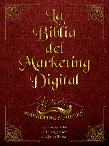 La Biblia de Marketing Digital: Todo lo que necesitas saber de marketing digital por Jaime Chicheri