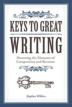 Keys to Great Writing by [Wilbers, Stephen]