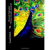 Peacock Splendor ~Neon Creative Journal (Fine Art Rainbow Journals ~Soli Deo Gloria)