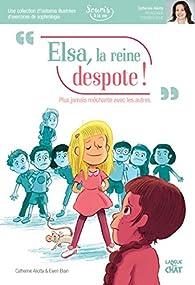 Elsa, la reine despote ! par Catherine Aliotta
