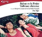 Balzac et la petite tailleuse chinoise [enregistrement sonore]   Dai, Sijie (1954-....). Auteur