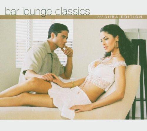 Bar Lounge Classics - Cuba Edition