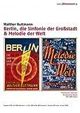 Berlin, symphonie d'une grande ville / Mélodie du monde = Berlin: Die Sinfonie der Grosstadt / Die Melodie der Welt / Walter Ruttmann | Ruttmann, Walter. Monteur