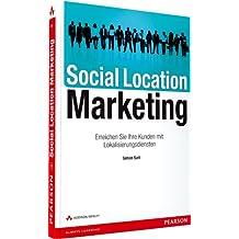 Social Location Marketing: Erreichen Sie Ihre Kunden mit Lokalisierungsdiensten (Bizztec)