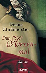 Das Hexenmal: Historischer Roman - Die Hexentrilogie 1