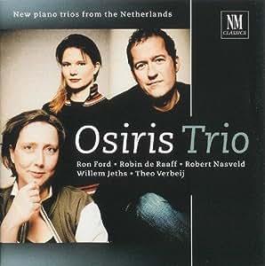 Osiris Trio: piano trios from the Netherlands - Ron Ford: Brandelli (11:26) Robin de Raaff: Pianotrio (11:00) Robert Nasveld: Hanging around (13:46) Willem Jeths: Chiasmos (15:43) Theo Verbeij: Trio (24:48) - NM