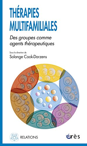 Thrapies multifamiliales: Des groupes comme agents thrapeutiques