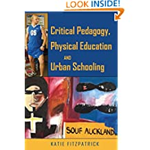 Critical Pedagogy, Physical Education and Urban Schooling (Counterpoints)