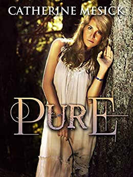 Pure (Book 1, Pure Series) (Pure Book Series) (English Edition) von [Mesick, Catherine]