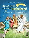 Kommt doch mit nach Bethlehem!: Die Geschichte vom allerersten Weihnachtsfest - Anita Schalk