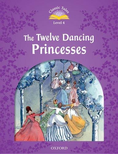 Classic Tales Second Edition: Level 4: The Twelve Dancing Princesses por Sue Arengo