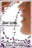 Shy Love (Shy Girl Alpha Male Romance  Book 1)
