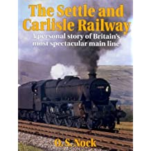 The Settle and Carlisle Railway: A Personal Story of Britain's Most Spectacular Main Line