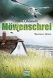 Möwenschrei: Nordsee-Krimi (Hauptkommissar John Benthien, Band 2)