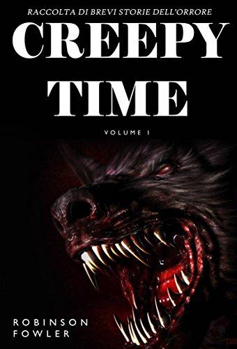 Creepy Time Volume 1: Raccolta di Brevi Storie dell'Orrore (Italian Edition)