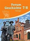 Forum Geschichte - Thüringen: 7./8. Schuljahr - Vom Mittelalter bis zur Industrialisierung: Schülerbuch