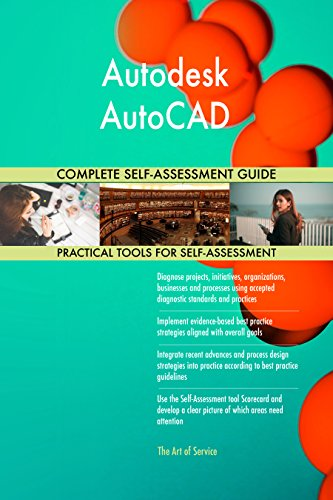 Autodesk AutoCAD All-Inclusive Self-Assessment - More than 690 Success  Criteria, Instant Visual Insights, Comprehensive Spreadsheet Dashboard,