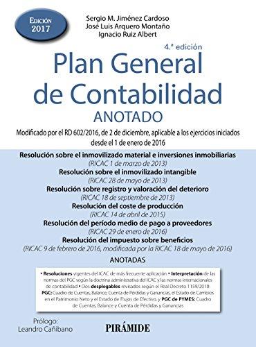 Plan General de Contabilidad ANOTADO: Modificado por el RD 602/2016, de 2 de diciembre, aplicable a los ejercicios iniciados desde el 1 de enero de 2016 (Economía Y Empresa) por Sergio M. Jiménez Cardoso