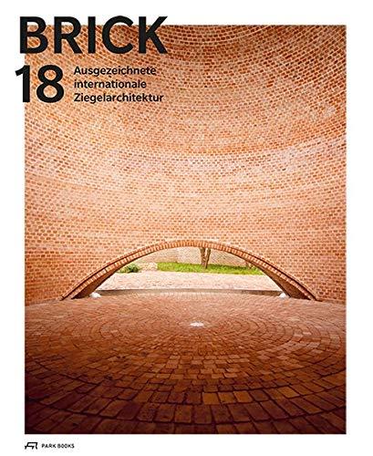 Brick 18: Ausgezeichnete Internationale Ziegelarchitektur -