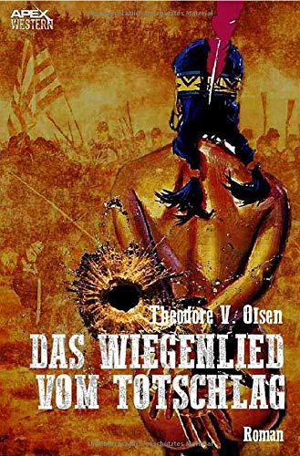 DAS WIEGENLIED VOM TOTSCHLAG: Der Western-Klassiker! (Western E-bücher)