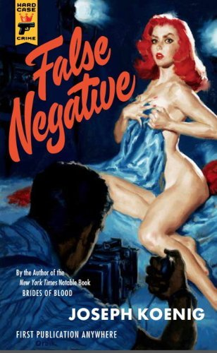 False Negative (Hard Case Crime) by Joseph Koenig (2012-06-05)