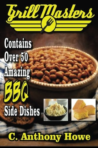 Grill Masters Contains Over 50 Amazing BBQ Side Dishes (MASTER CHEF SERIES, Band 2) - Master 2 Master Chef