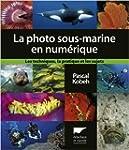La photographie sous-marine en num�ri...
