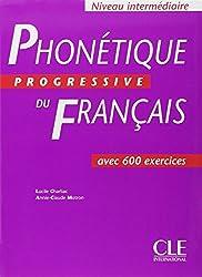 Phonétique Progressive Du FrancaisPhonétique progressive du français : Cahier de 600 exercices (Progressive Français)