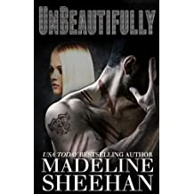 Unbeautifully: Volume 2 (Undeniable) by Madeline Sheehan (2013-05-13)