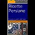 Ricette Persiane: I migliori piatti dell' Iran (How to cook foreign food the easy way. Vol. 3)