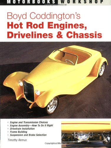 Boyd Coddington's Hot Rod Engines, Drivelines & Chassis (Motorbooks Workshop) (Hot Rod Chassis)
