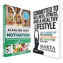 Weight Loss Motivation: 2 in 1 Bundle: Alkaline Diet Motivation & Committed to Wellness (Weight Loss, Motivation, Health, Nutrition) (English Edition)