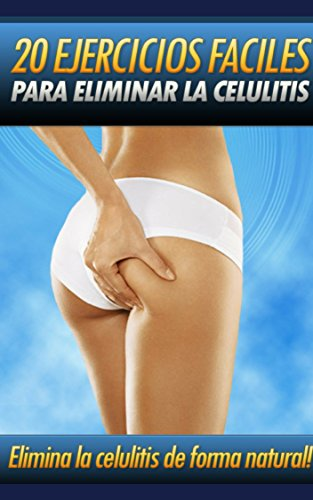 Como eliminar Celulitis: Elimina la celulitis de forma natural, descubre 20 Ejercicios fáciles que ayudan a eliminar la celulitis de forma natural et segura, mismo que estejas embarazada por Nuno Carvalho