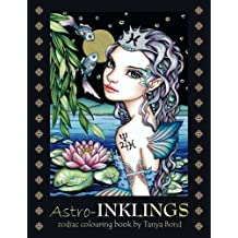 Astro-INKLINGS - zodiac colouring book by Tanya Bond: Coloring book for adults and children featuring inkling girls in zodiac domains of the astrological signs they represent.