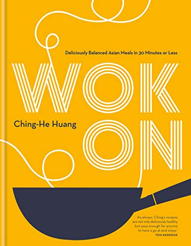 Wok On: Deliciously balanced Asian meals in 30 minutes or less (English Edition)