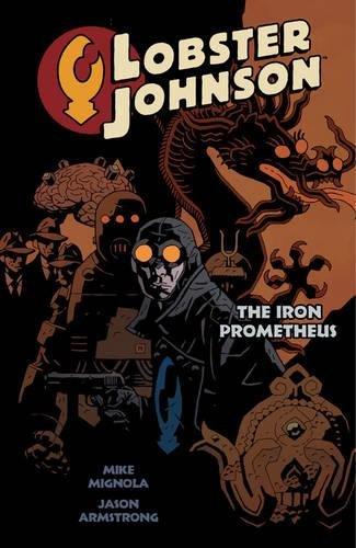 Preisvergleich Produktbild Lobster Johnson Vol. 1: The Iron Prometheus