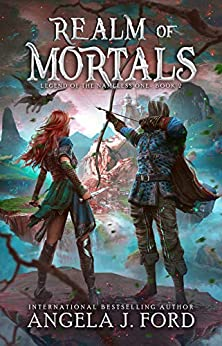 Realm of Mortals: An Epic Fantasy Adventure with Mythical Beasts (Legend of the Nameless One Book 2) (English Edition) di [Ford, Angela J.]