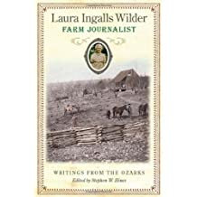 Laura Ingalls Wilder, Farm Journalist: Writings from the Ozarks