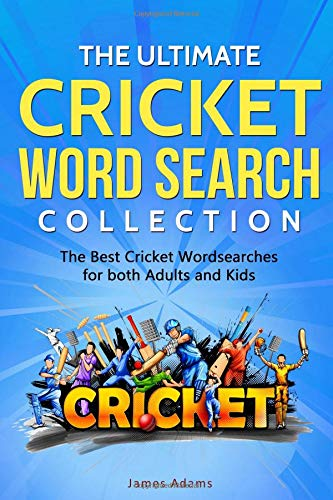 The Ultimate Cricket Word Search Collection: The Best Cricket Wordsearches for both Adults and Kids por James Adams