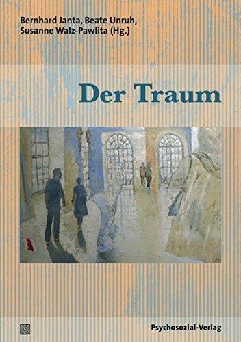 Der Traum: Eine Publikation der DGPT (Bibliothek der Psychoanalyse)
