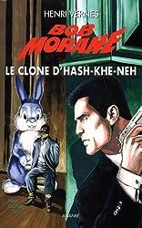 Bob Morane - le clone d'Hash-Khe-Neh