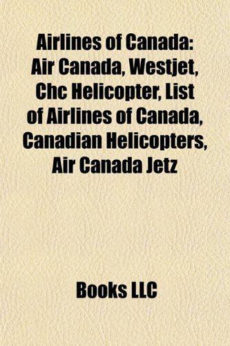 airlines-of-canada-air-canada-westjet-chc-helicopter-list-of-airlines-of-canada-canadian-helicopters
