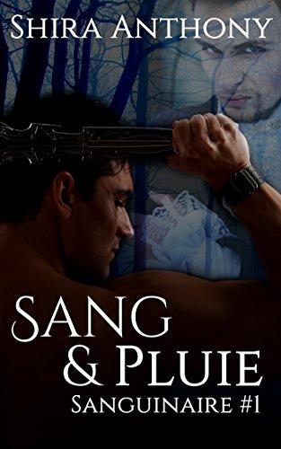 Sang & Pluie: Sanguinaire #1 par Shira Anthony