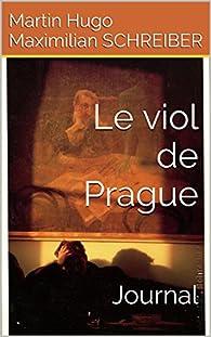 Le viol de Prague : Journal par Schreiber